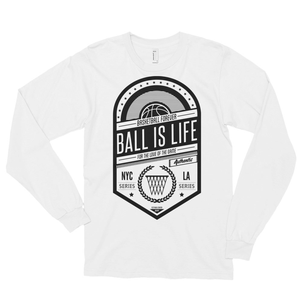 Long Sleeve Ball is Life - Basketball Forever Shop