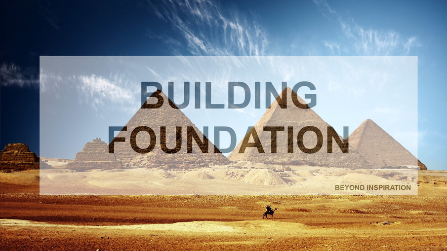 Building Foundation - Your Base