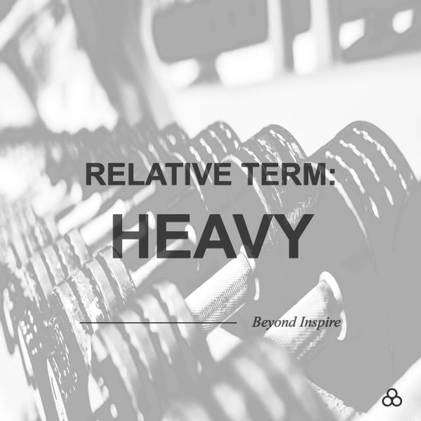 'Heavy' is a relative term