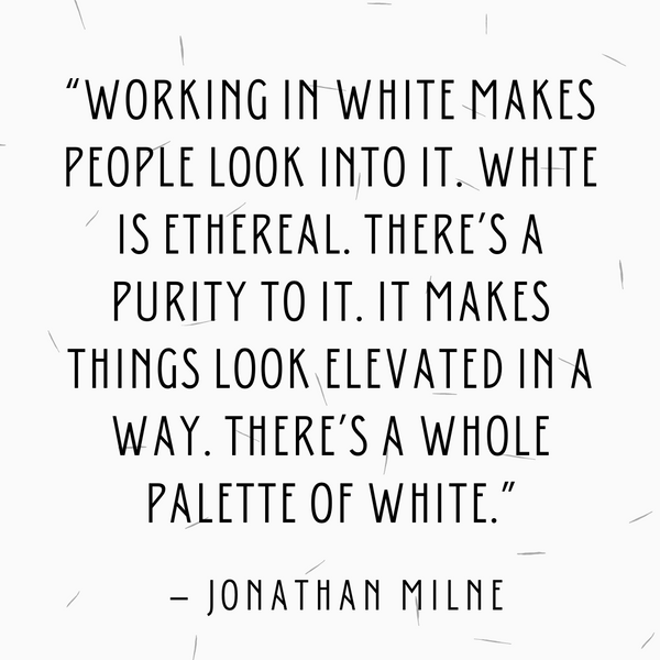 There's a whole palette of white – Jonathan Milne