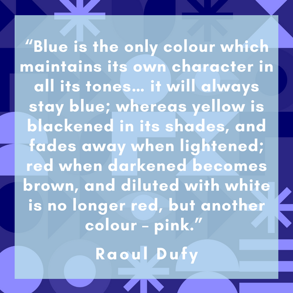 Blue is the only colour – Raoul Dufy