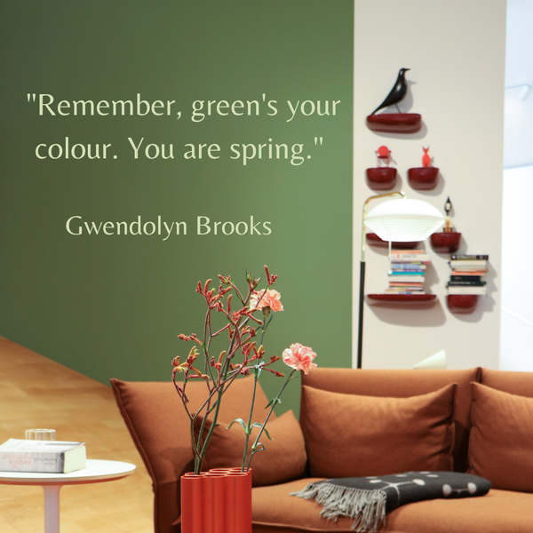 Remember, green's your colour – Gwendolyn Brooks