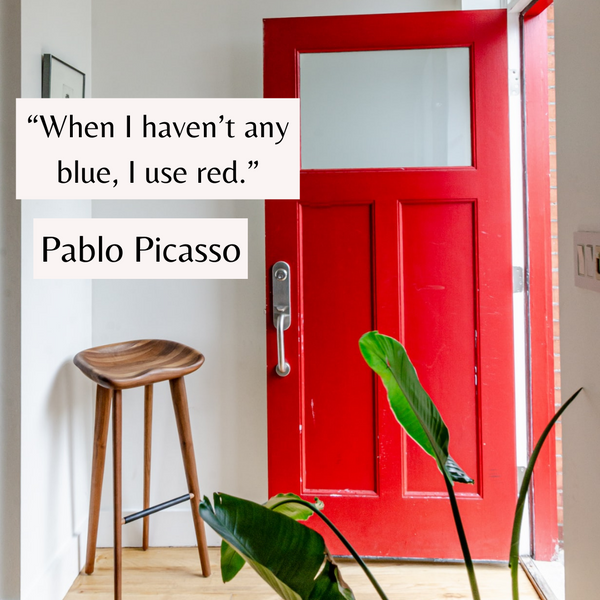 I use red – Pablo Picasso