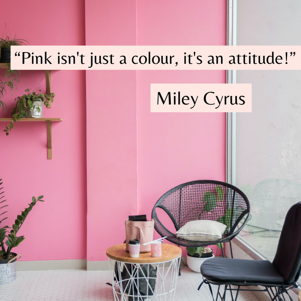 Pink isn't just a colour – Miley Cyrus