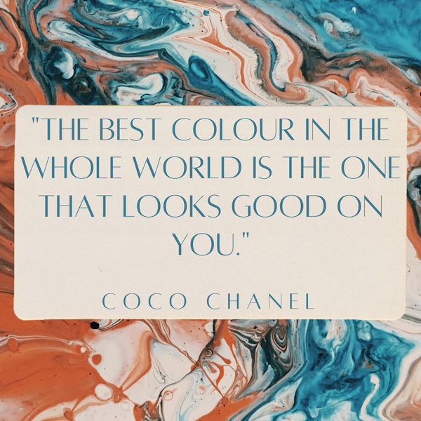 The best colour in the whole world – Coco Chanel