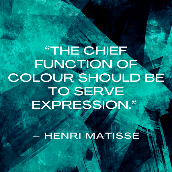 The chief function of colour – Henri Matisse