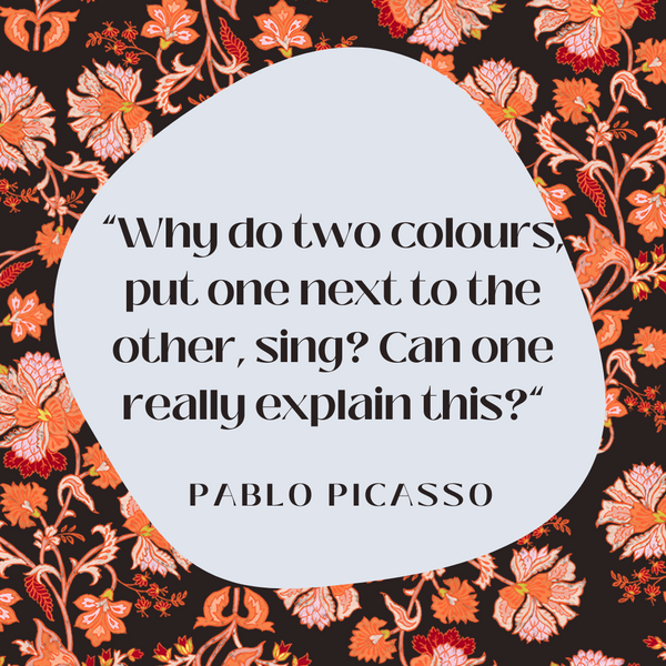 Why do two colours – Pablo Picasso