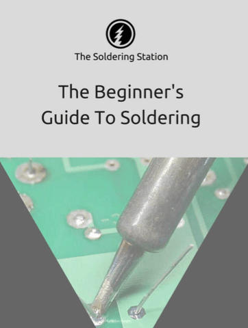 The Beginner's Guide To Soldering