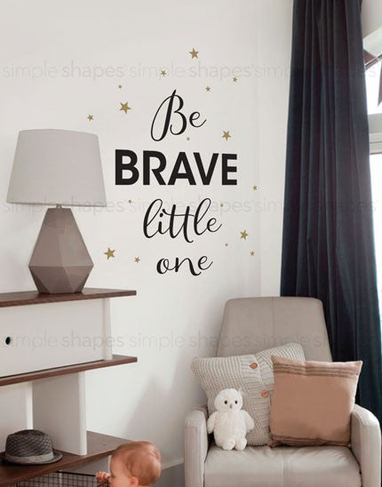 Be Brave Little One Quote Lettering Wall Decal