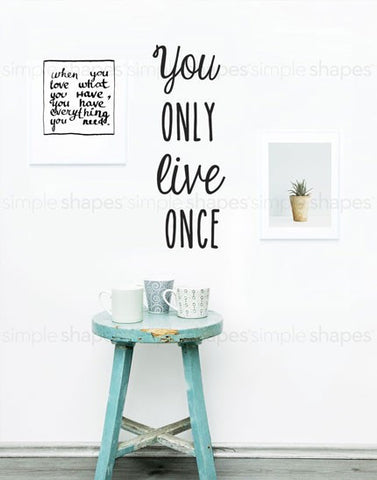 You Only Live Once Quote Lettering Wall Decal