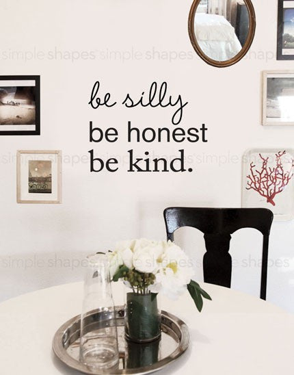 Be Silly Be Honest Be Kind Quote Lettering Wall Decal
