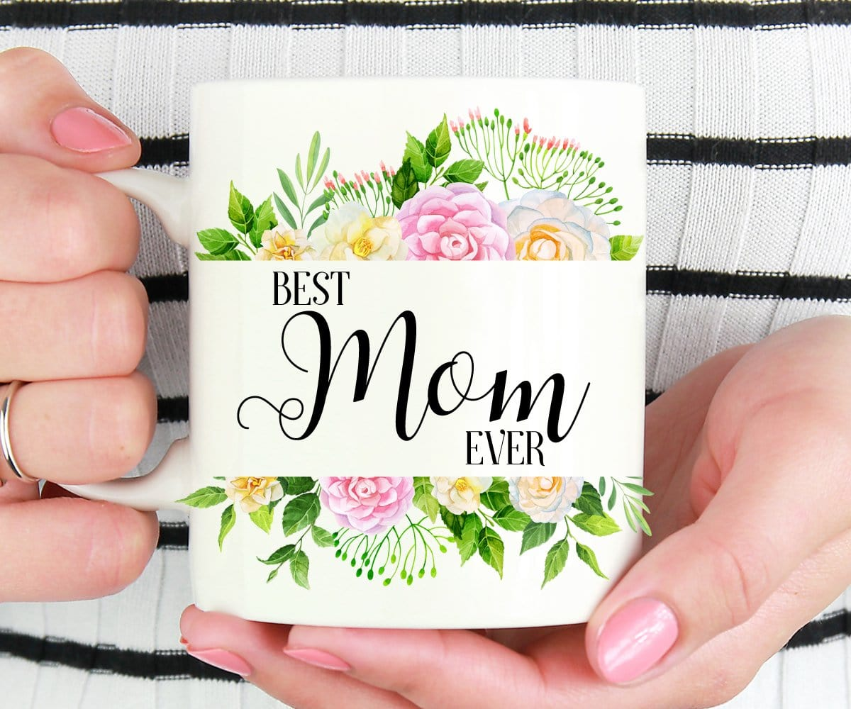 Best Mom Ever Mug Mother's Day Gift