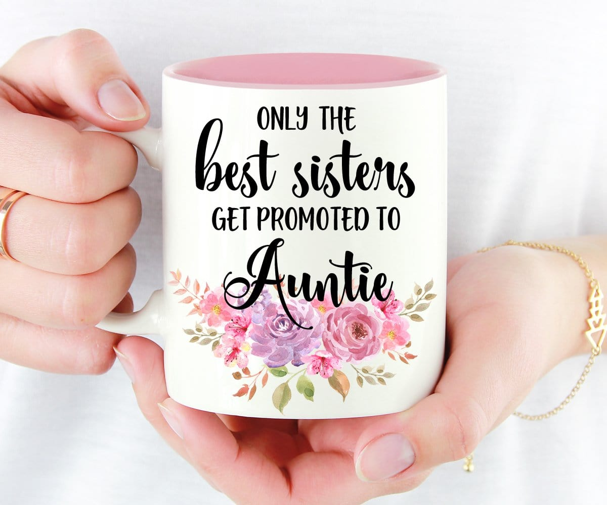 Only The Best Sisters Get Promoted To Auntie Pregnancy Reveal Mug