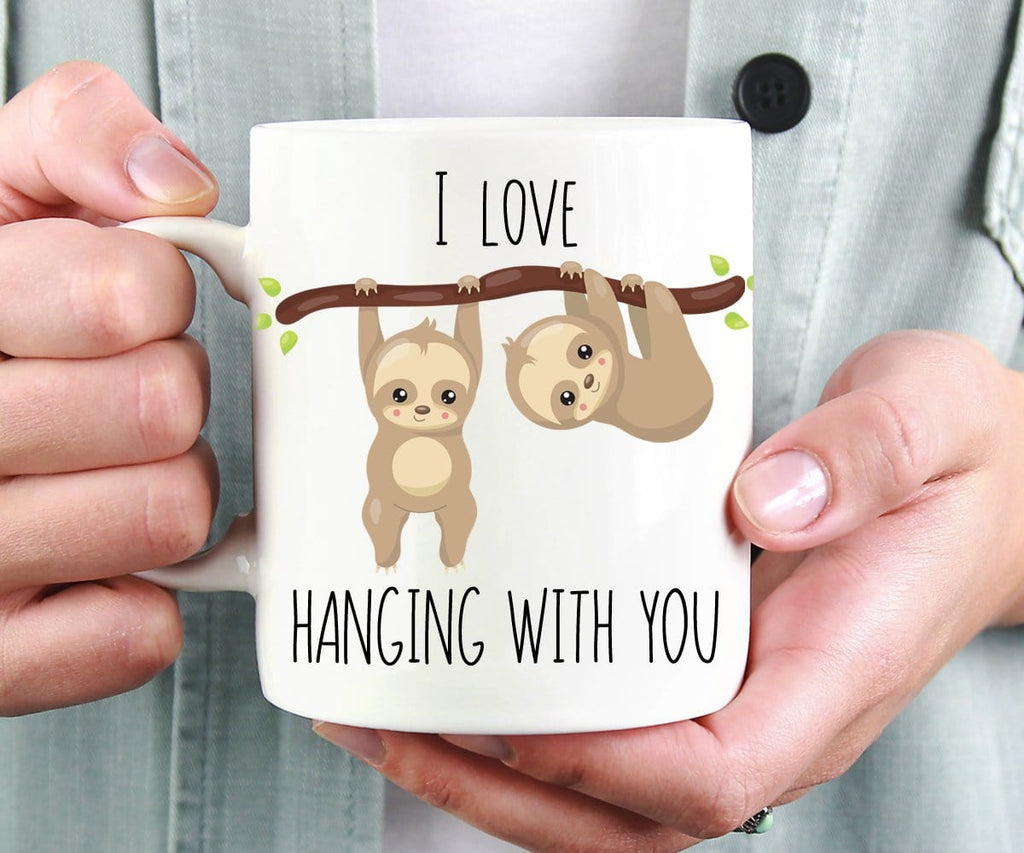 I Love Hanging With You Sloth Mug