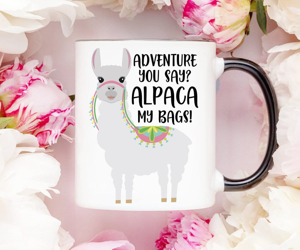 Adventure You Say Alpaca My Bags Funny Coffee Mug