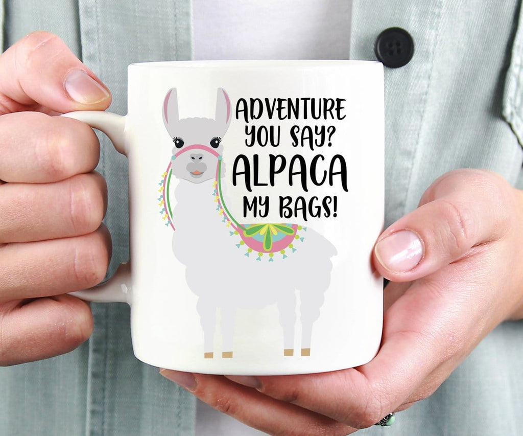Adventure You Say Alpaca My Bags Funny Mug