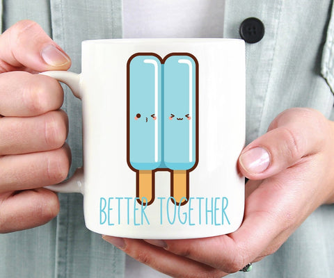 Better Together Funny Ice Pop Mug Cute Anniversary Gift