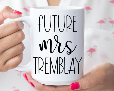 Custom Name Future Mrs Mug