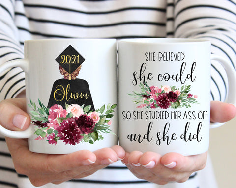 Graduation Mug She Believed She Could So She Worked Her Ass Off Personalized Gift