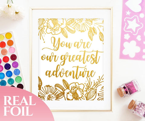 You Are Our Greatest Adventure Rose Gold Foil Print