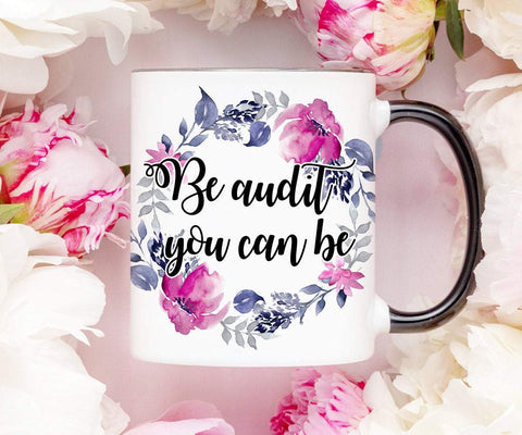 Be Audit You Can Be Accountant Mug