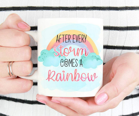 After Every Storm Comes A Rainbow Baby Mug