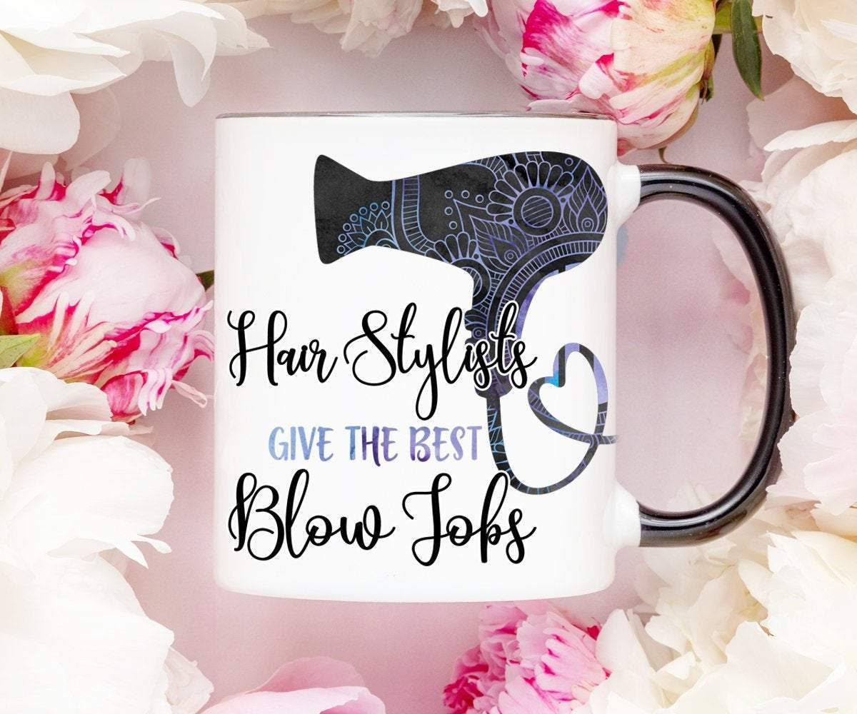 Hair Stylists Give the Best Blowjobs Mug