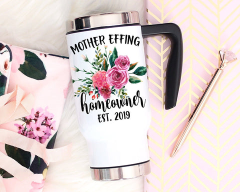 Mother Effing Homeowner Travel Mug, Housewarming Gift