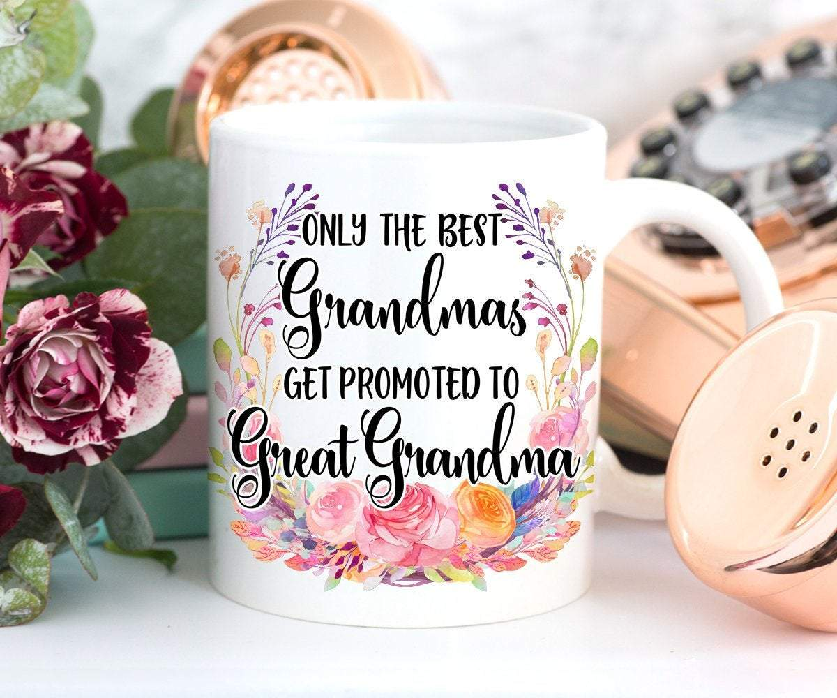 Only The Best Grandmas Get Promoted To Great Grandma Mug