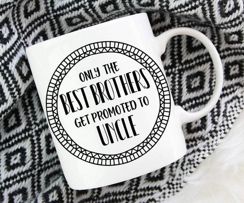 Only The Best Brothers Get Promoted To Uncle Pregnancy Announcement Mug
