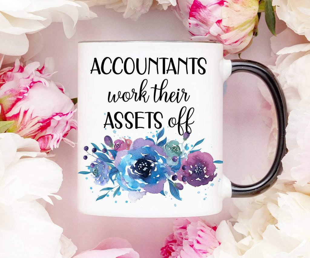 Accountants Work Their Assets Off Funny Accountant Mug