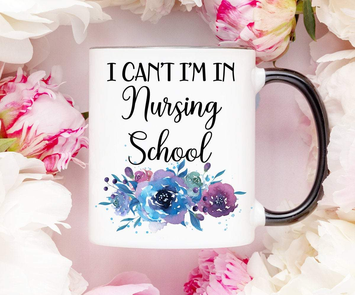 Nursing Student Gift, I Can't I'm In Nursing School Nurse Mug, RN Mug, Nurse Quote