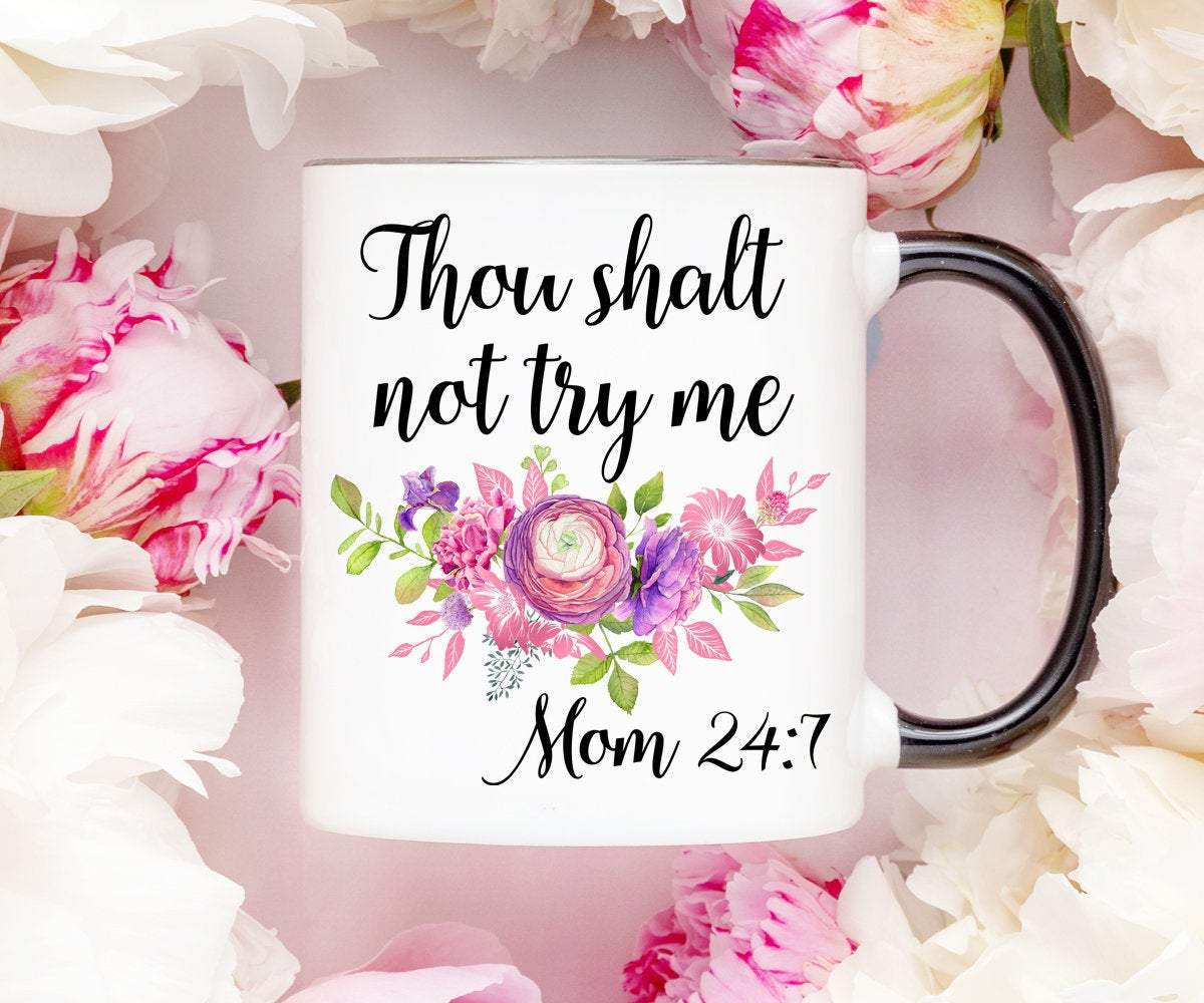 Thou Shalt Not Try Me Mom Mug