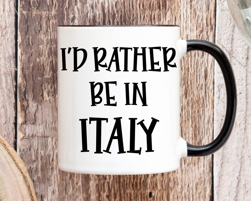 I'd Rather Be In Italy Funny Coffee Novelty Mug