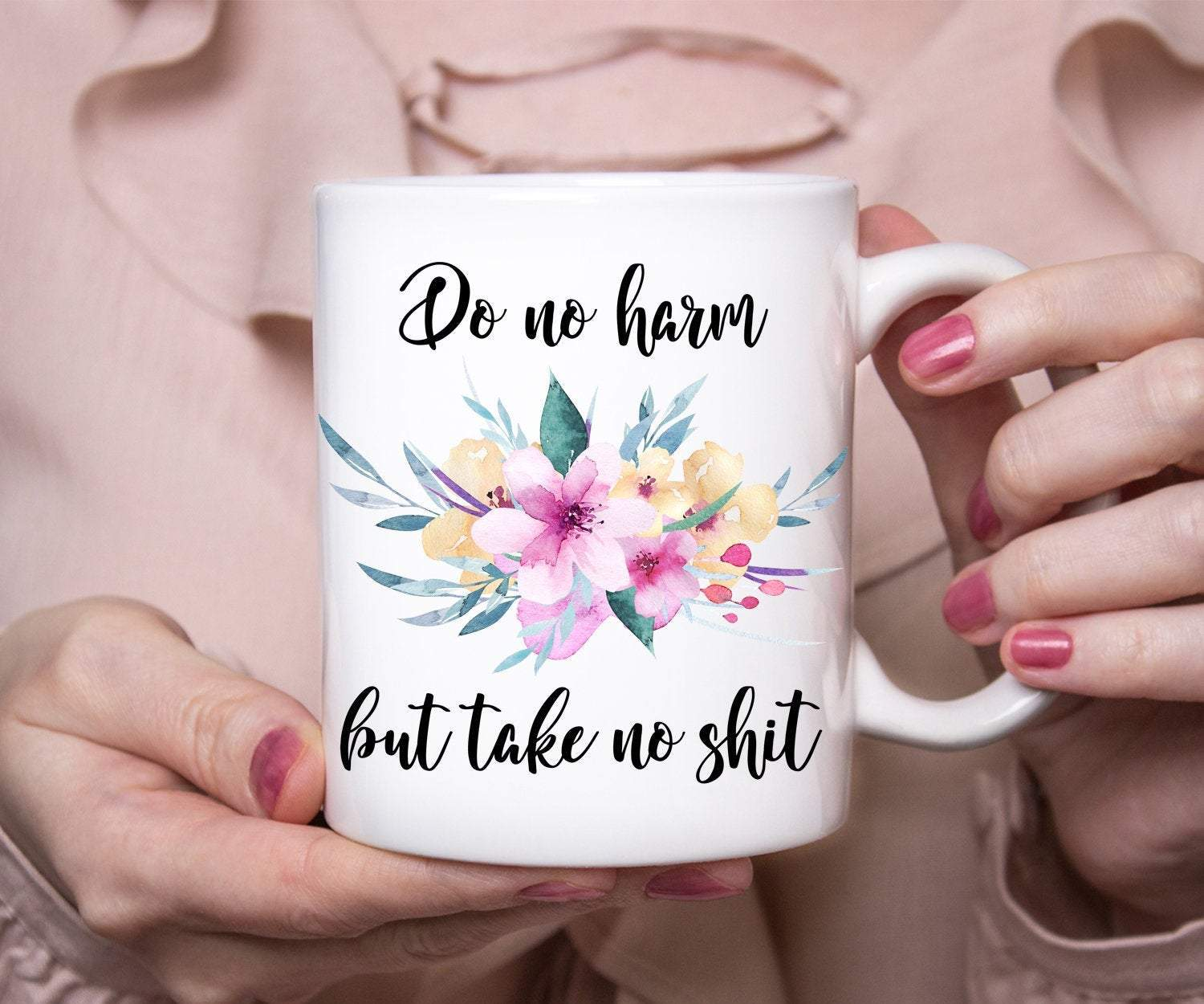 Do No Harm But Take No Shit Funny Coffee Mug