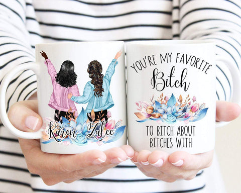 You're My Favorite Bitch To Bitch About Other Bitches With Personalized Friend Portrait Mug