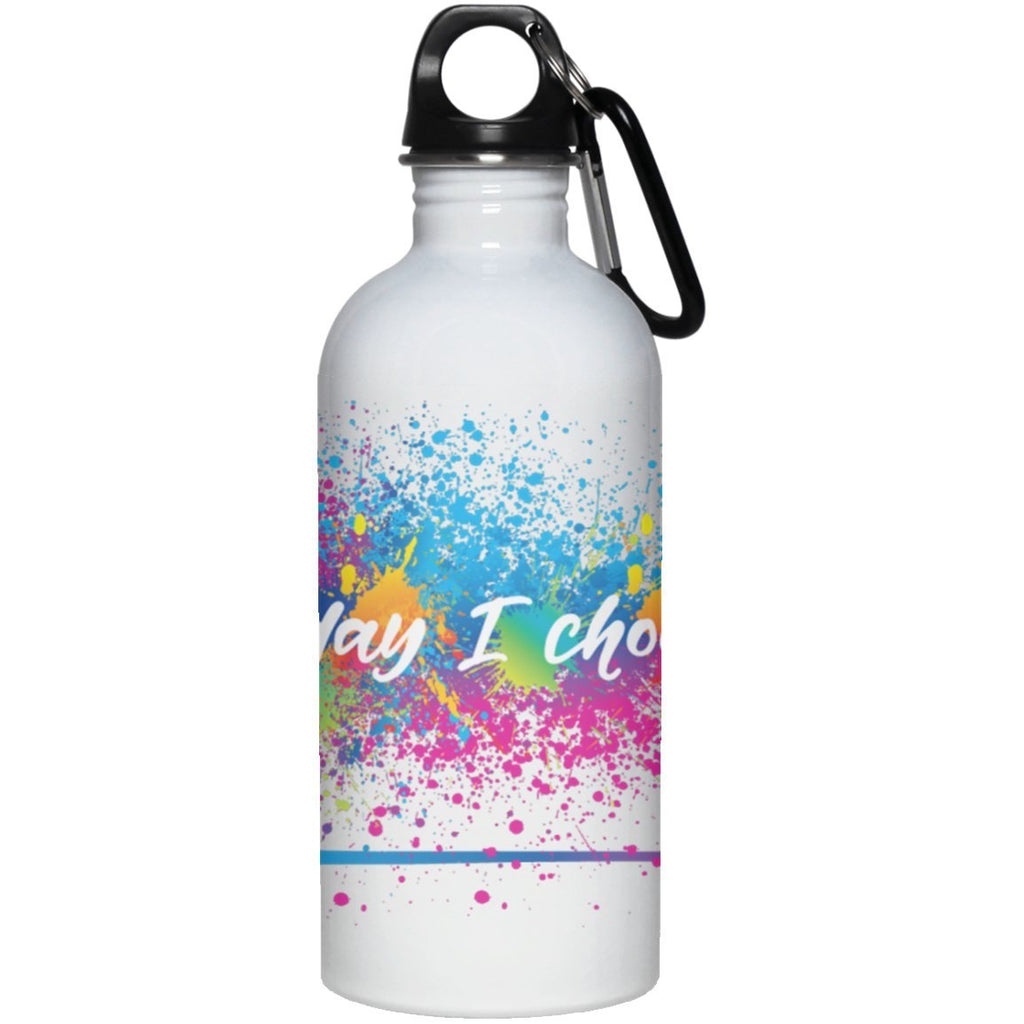 20oz. Today I Choose Stainless Steel Water Bottle - Drinkware - White - One Size -