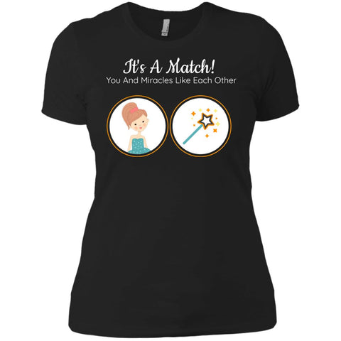 It's A Match! You And Miracles Like Each Other - Women's Shirts