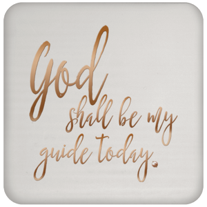 God Shall Be My Guide Today - Drink Coaster