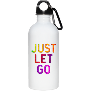 """Just Let Go"" - Stainless Steel Water Bottle"
