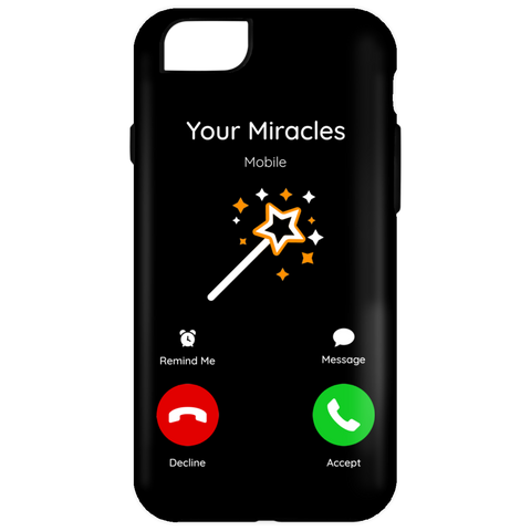 Your Miracles Are Calling - Cell Phone Case