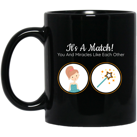It's A Match! You And Miracles Like Each Other - Mug