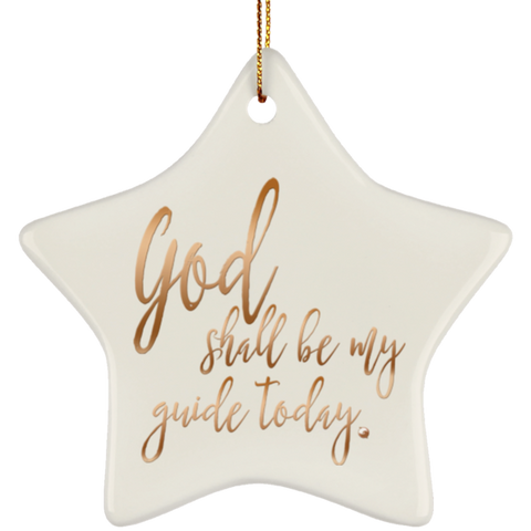 """God Shall Be My Guide Today"" Holiday Ornament"