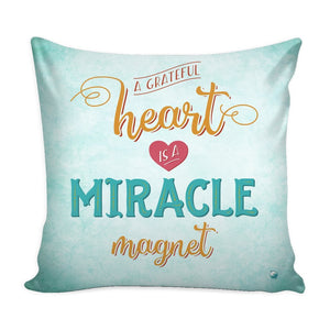 """A Grateful Heart is a Miracle Magnet"" Cover for Throw Pillow - Pillows - Green - -"