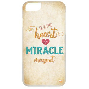 A Grateful Heart is a Miracle Magnet Phone Cases - Gold - Phone Cases - iPhone 6 Case - -