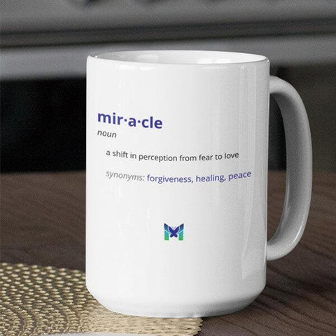 """A Miracle Is A Shift From Fear To Love"" Mug"
