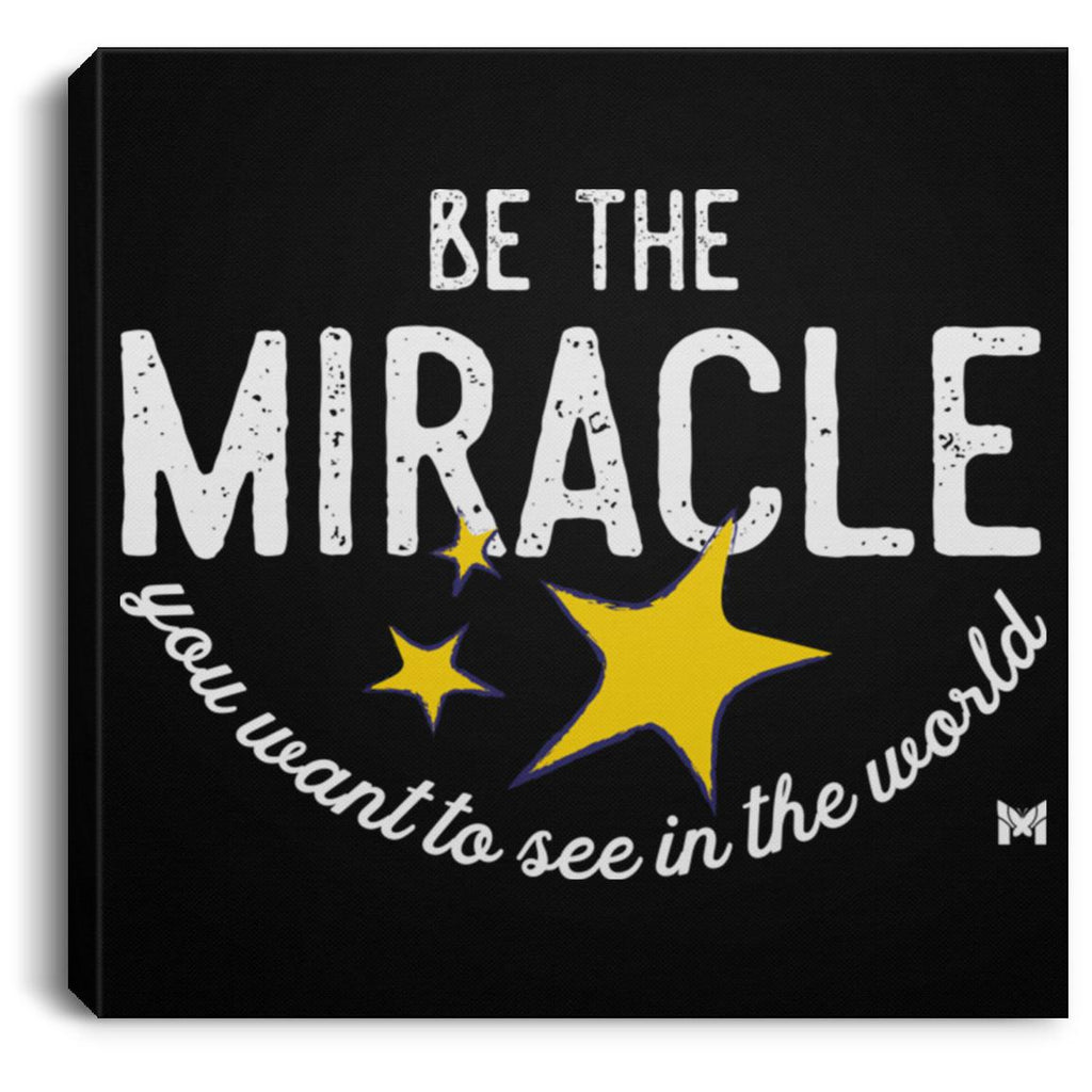 """Be The Miracle"" - Canvas Wall Art-Housewares-8"" x 8""-The Miracles Store"