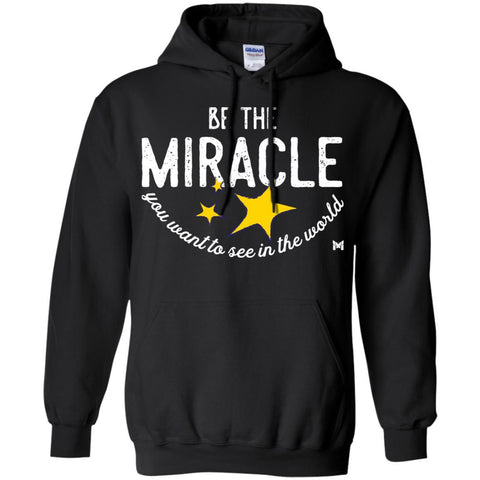 """Be The Miracle"" Sweatshirt Hoodie - Unisex-Apparel-Black-S-The Miracles Store"