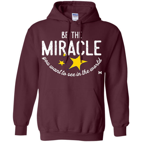 """Be The Miracle"" Sweatshirt Hoodie - Unisex-Apparel-Maroon-S-The Miracles Store"