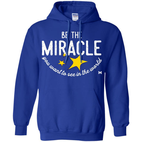 """Be The Miracle"" Sweatshirt Hoodie - Unisex-Apparel-Royal-S-The Miracles Store"